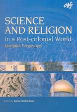 Science and Religion in a Postcolonial World: Interfaith Perspectives