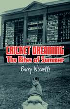 Cricket Dreaming: The Rites of Summer