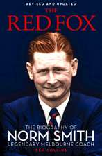 The Red Fox: The Biography of Norm Smith, Legendary Melbourne Coach