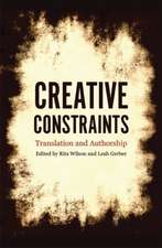 Creative Constraints: Translation & Authorship