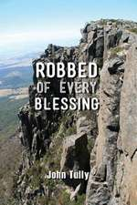 Robbed of Every Blessing
