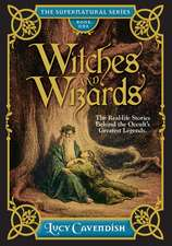 Witches and Wizards: Astonishing real life stories