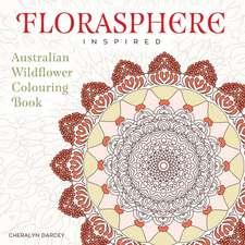 Florasphere Inspired: Australian Wildflower Colouring Book