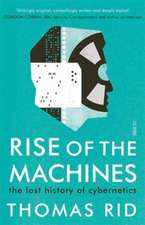 Rid, T: Rise of the Machines