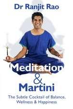 Meditation & Martini: The Subtle Cocktail of Balance, Wellness & Happiness