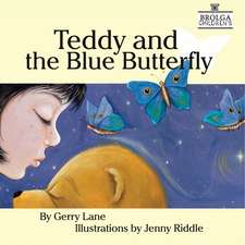 Lane, G: Teddy and the Blue Butterfly