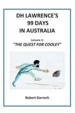 Dh Lawrence's 99 Days in Australia (Volume 1)