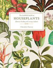 The Language of Houseplants: Plants for home and healing