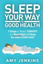 Sleep Your Way to Good Health