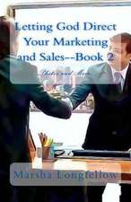 Letting God Direct Your Marketing and Sales--Book 2