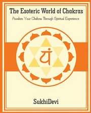 The Esoteric World of Chakras