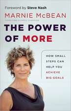 The Power of More: How Small Steps Can Help You Achieve Big Goals