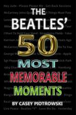 Beatles' 50 Most Memorable Moments
