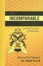 The Incomparable Honeybee and the Economics of Pollination: Revised & Updated