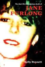 Short Life & Mysterious Death of Jane Furlong