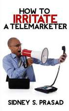 How to Irritate a Telemarketer