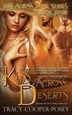 Kiss Across Deserts:  A Time Travel Vampire Romance Novel
