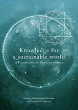 Knowledge for a Sustainable World. a Southern African-Nordic Contribution:  A Survival Guide for College and University