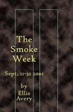 The Smoke Week: Sept. 11-21, 2001