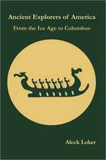 Ancient Explorers of America:  From the Ice Age to Columbus