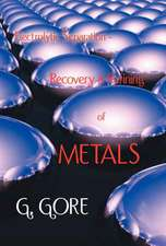 Electrolytic Separation, Recovery and Refining of Metals