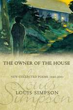 The Owner of the House: New Collected Poems 1940-2001