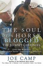 The Soul of a Horse Blogged - The Journey Continues:  Live the Moments - Inspiring New Stories - Compelling New Discoveries