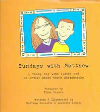 Sundays with Mathew:  A Young Boy with Autism and an Artist Share Their Sketchbooks