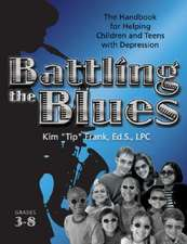Battling the Blues, Grades 3-8:  The Handbook for Helping Children and Teens with Depression