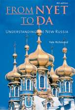 From Nyet to Da: Understanding the New Russia