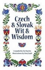 Czech and Slovak Wit and Wisdom