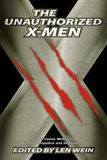The Unauthorized X-Men: SF And Comic Writers on Mutants, Prejudice, And Adamantium