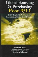 Global Sourcing & Purchasing Post 9/11:  New Logistics Compliance Requirements and Best Practices