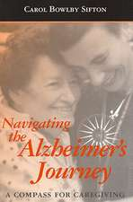 Navigating the Alzheimer's Journey:  A Compass for Caregiving