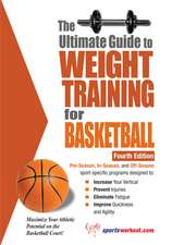 Ultimate Guide to Weight Training for Basketball, 4th Edition