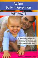Autism Early Intervention:  A Guide That Explains the Evaluations, Diagnoses, and Treatments for Children with Autism Spectrum Disorders