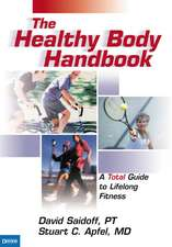 The Healthy Body Handbook: A Total Guide to the Prevention and Treatment of Sports Injuries