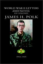 World War II Letters and Notes of Colonel James H. Polk:  1944-1945