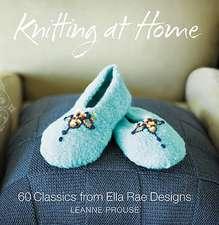 Knitting at Home:  60 Classics from Ella Rae Designs