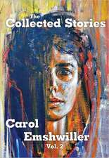 The Collected Stories of Carol Emshwiller: Vol. 2