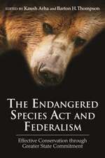 The Endangered Species ACT and Federalism:  Effective Conservation Through Greater State Commitment