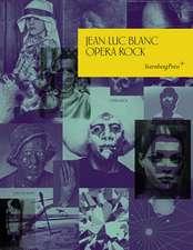 Jean–Luc Blanc – Opera Rock