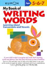 My Book of Writing Words: Learning about Consonants and Vowels De la 6 ani