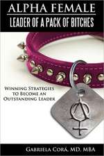 Alpha Female:  Winning Strategies to Become an Outstanding Leader