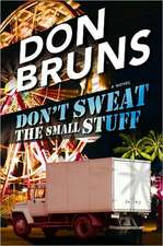 Don't Sweat the Small Stuff: A Novel