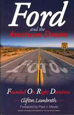 Ford and the American Dream:  Founded on Right Decisions