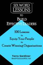 Six-Word Lessons to Build Effective Leaders