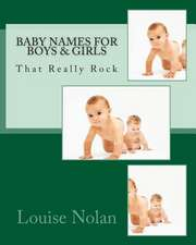 Baby Names for Boys & Girls That Really Rock (2014)