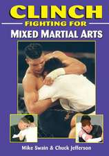 Clinch Fighting for Mma