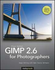 Gimp 2.6 for Photographers:  Image Editing with Open Source Software [With CDROM]